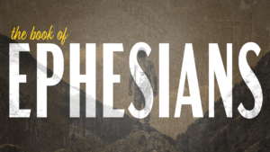 Sermon Graphic on the Book of Ephesians