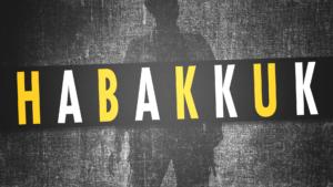 Sermon Graphic on the Book of Habakkuk