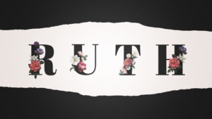 Sermon Graphic on the Book of Ruth