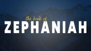 Sermon Graphics on the Book of Zephaniah
