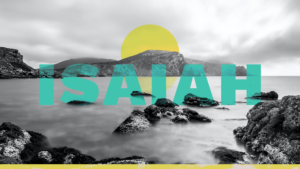 Sermon Graphic on the Book of Isaiah Ver_2