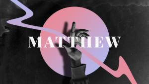 Sermon Graphic on the Book of Matthew Ver_2