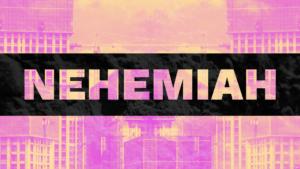 Sermon Graphic on the Book of Nehemiah Ver_2
