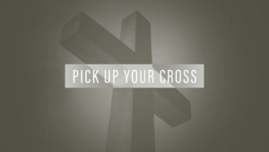 Graphic for Pick Up Your Cross