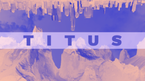 Sermon Graphic on the Book of Titus Ver_2
