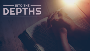 Sermon graphic on Into The Depths
