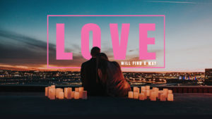 Sermon Graphic on Love Will Find a Way
