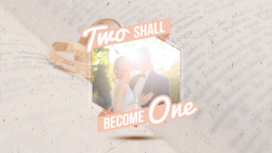 Sermon graphic on Two Shall Become One